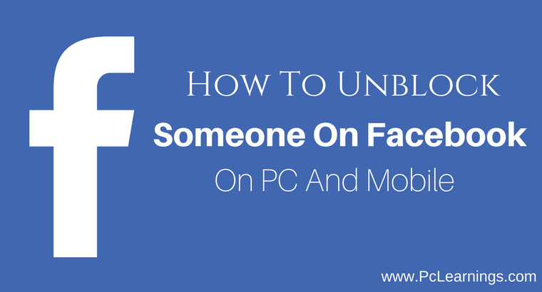 How To Unblock Someone On Facebook On PC And Mobile